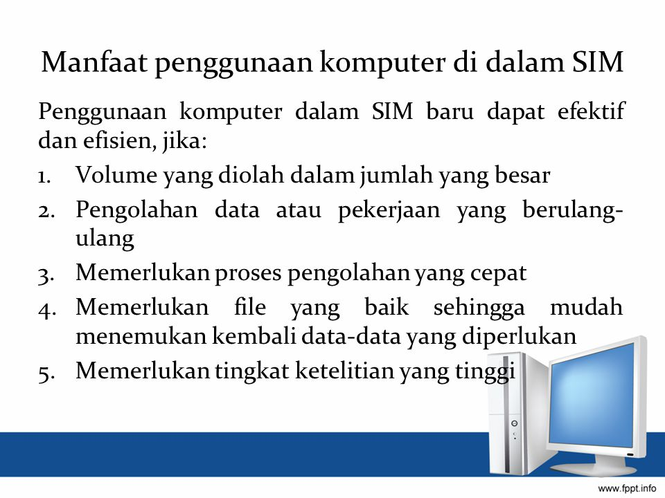Manfaat penggunaan komputer di dalam SIM