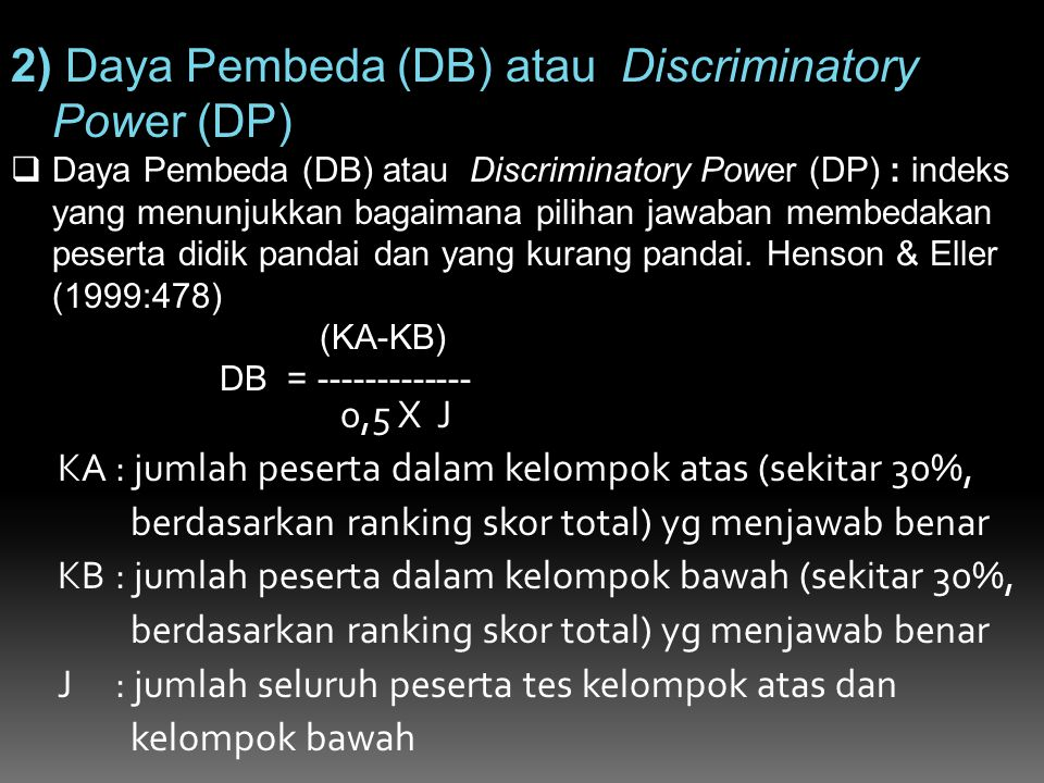 2) Daya Pembeda (DB) atau Discriminatory Power (DP)