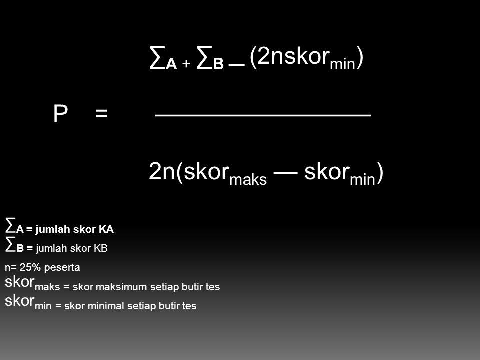 P = ————————— 2n(skormaks — skormin) ∑A + ∑B — (2nskormin)