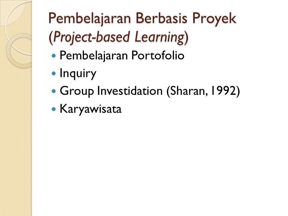 Pembelajaran Berbasis Proyek (Project-based Learning)