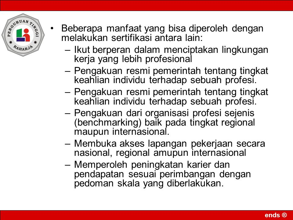 Beberapa manfaat yang bisa diperoleh dengan melakukan sertifikasi antara lain: