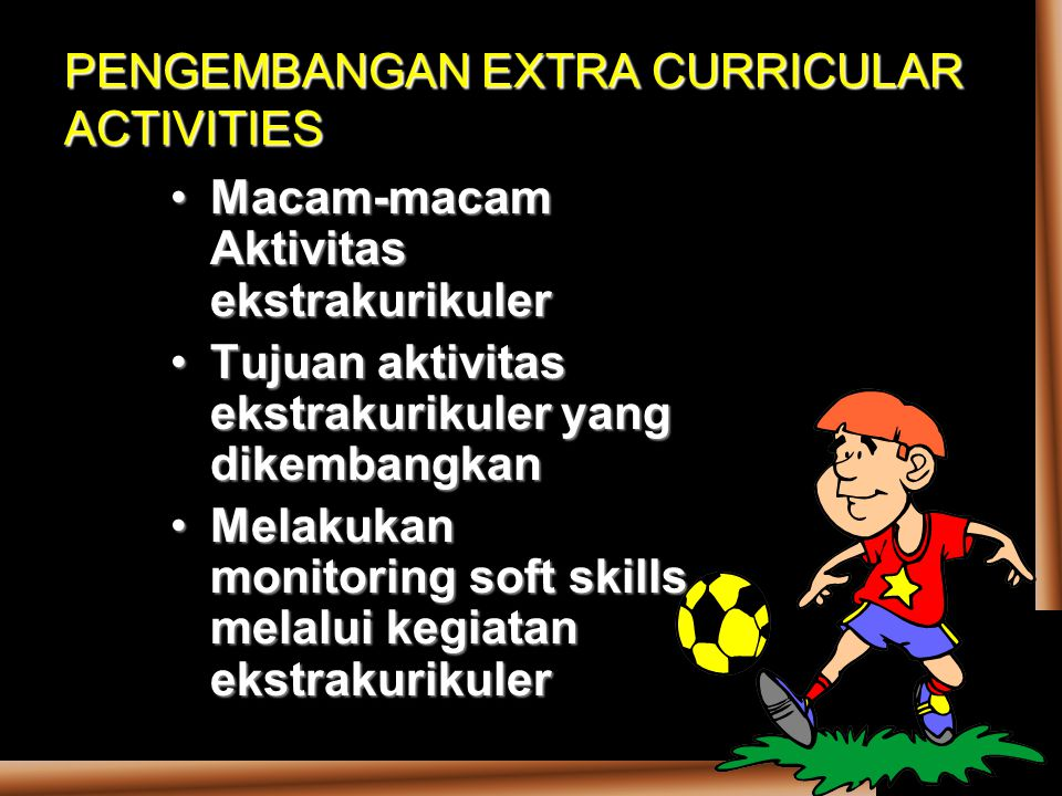 PENGEMBANGAN EXTRA CURRICULAR ACTIVITIES