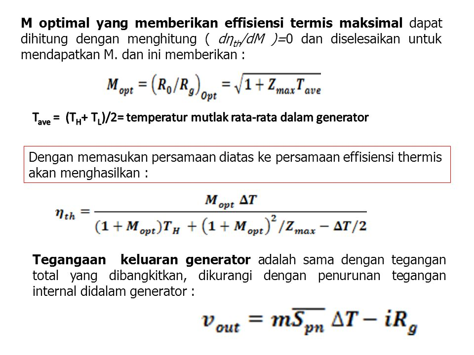 M optimal yang memberikan effisiensi termis maksimal dapat dihitung dengan menghitung ( dηth/dM )=0 dan diselesaikan untuk mendapatkan M. dan ini memberikan :