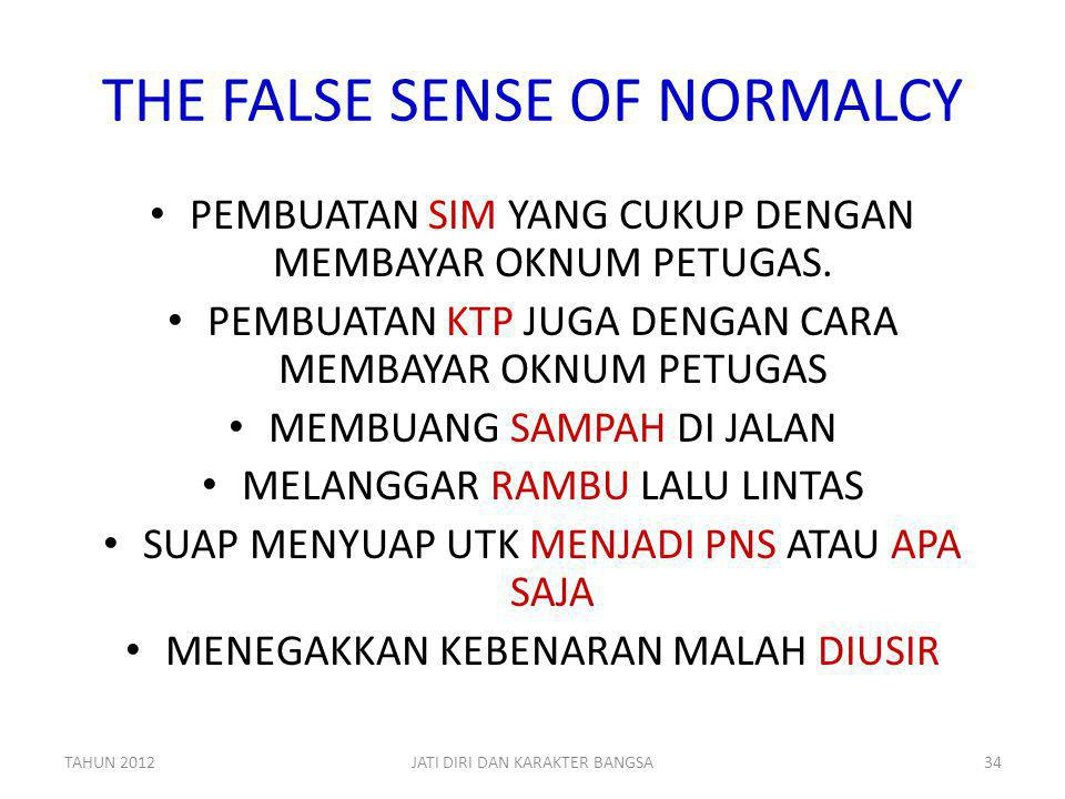 THE FALSE SENSE OF NORMALCY