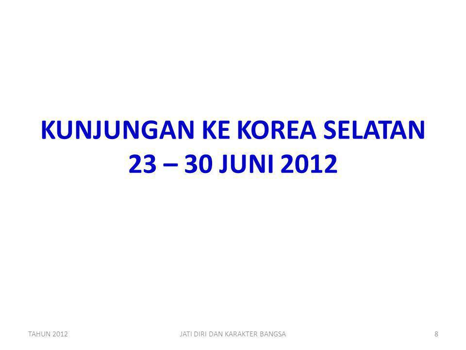 KUNJUNGAN KE KOREA SELATAN 23 – 30 JUNI 2012