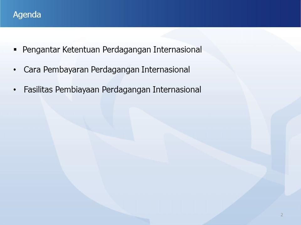 Agenda Pengantar Ketentuan Perdagangan Internasional.