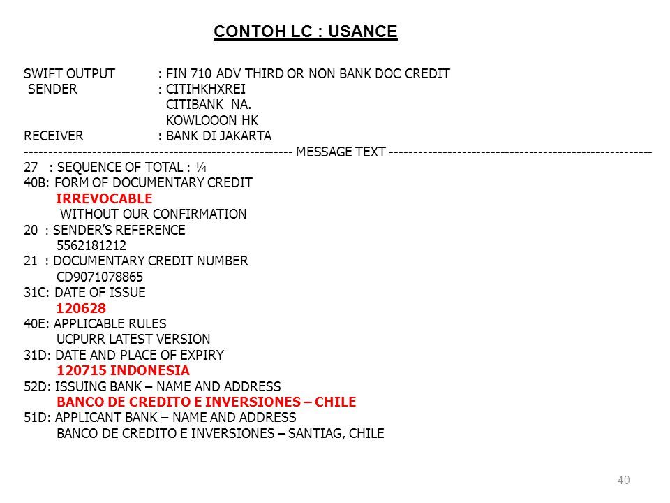 CONTOH LC : USANCE SWIFT OUTPUT : FIN 710 ADV THIRD OR NON BANK DOC CREDIT. SENDER : CITIHKHXREI.
