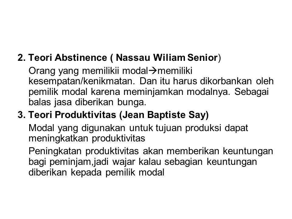 2. Teori Abstinence ( Nassau Wiliam Senior)