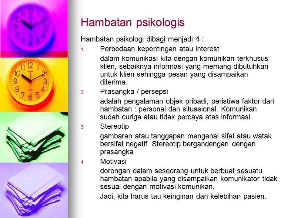 Hambatan psikologis Hambatan psikologi dibagi menjadi 4 :