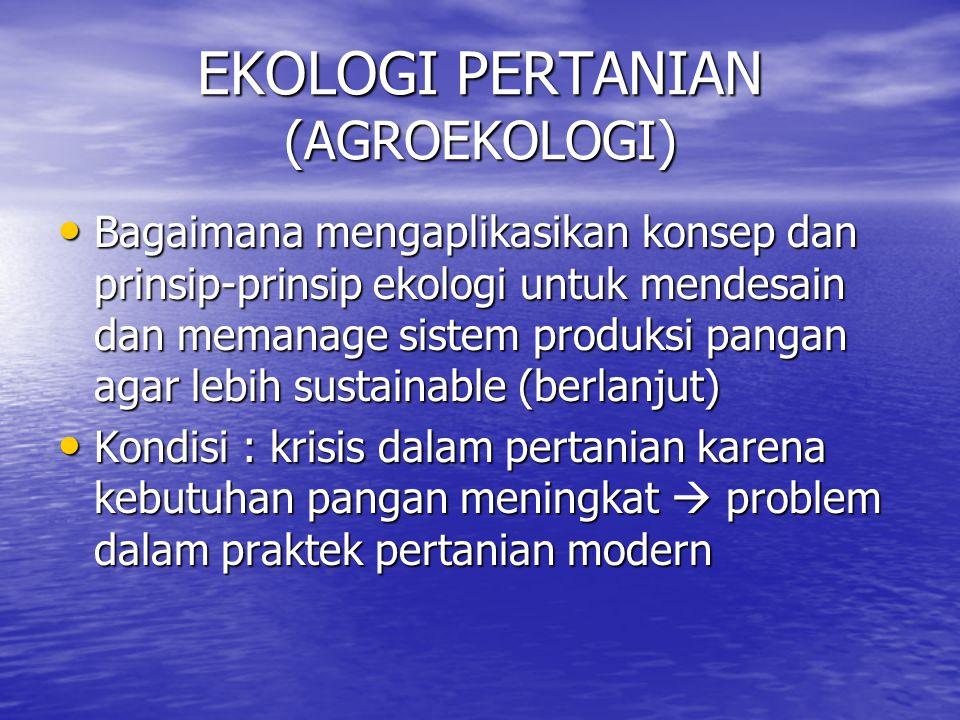 EKOLOGI PERTANIAN (AGROEKOLOGI)