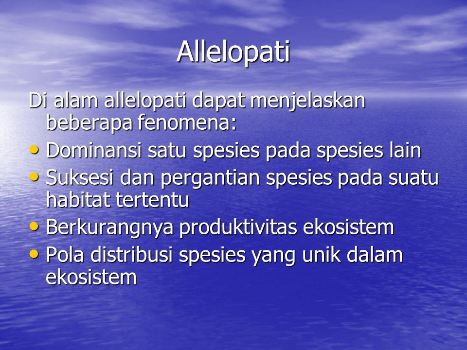 Allelopati Di alam allelopati dapat menjelaskan beberapa fenomena: