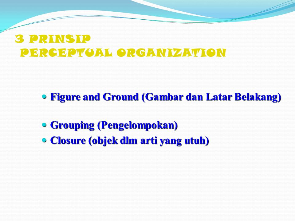 3 PRINSIP PERCEPTUAL ORGANIZATION