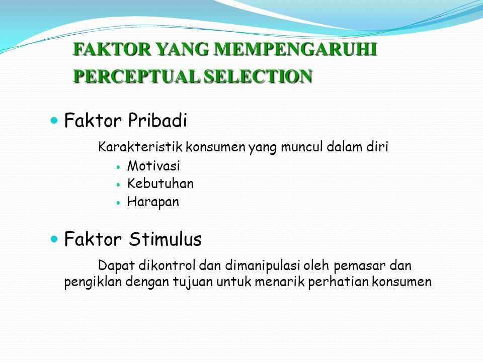 FAKTOR YANG MEMPENGARUHI PERCEPTUAL SELECTION
