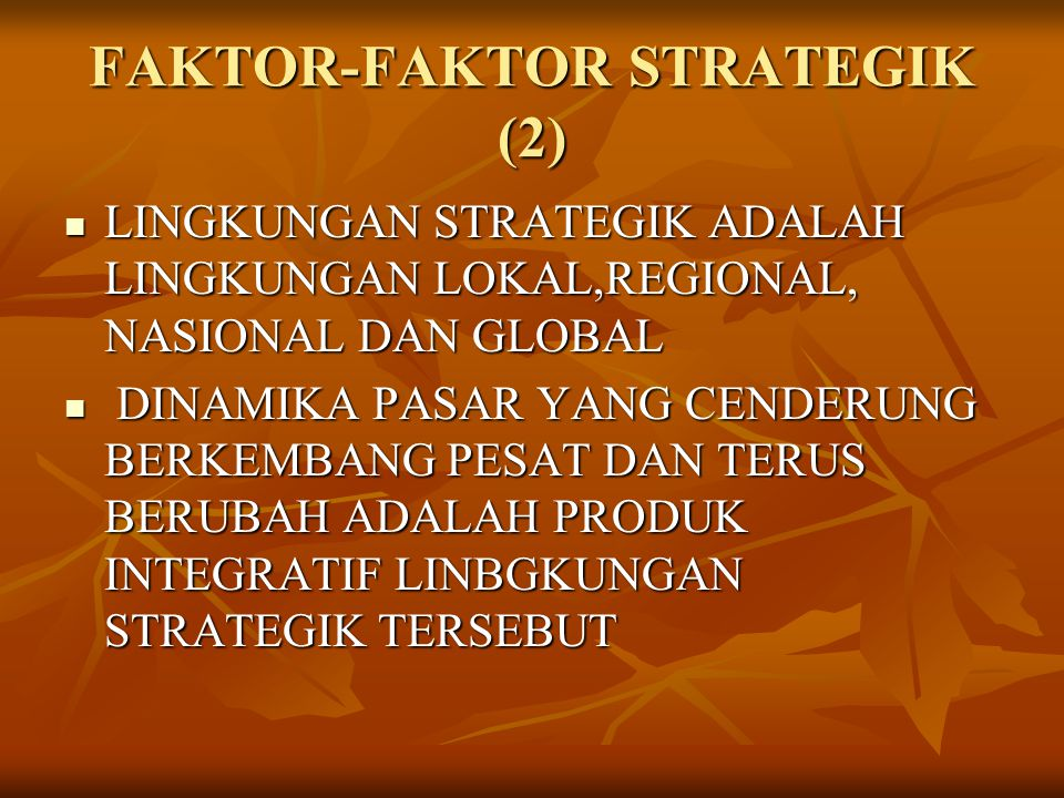 FAKTOR-FAKTOR STRATEGIK (2)