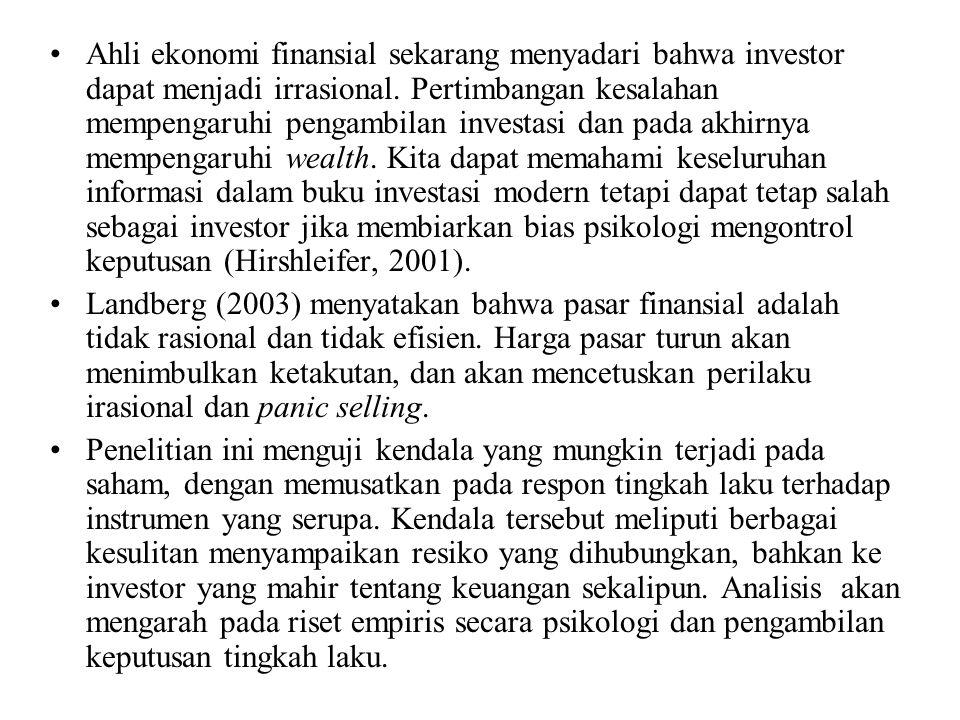 Ahli ekonomi finansial sekarang menyadari bahwa investor dapat menjadi irrasional. Pertimbangan kesalahan mempengaruhi pengambilan investasi dan pada akhirnya mempengaruhi wealth. Kita dapat memahami keseluruhan informasi dalam buku investasi modern tetapi dapat tetap salah sebagai investor jika membiarkan bias psikologi mengontrol keputusan (Hirshleifer, 2001).