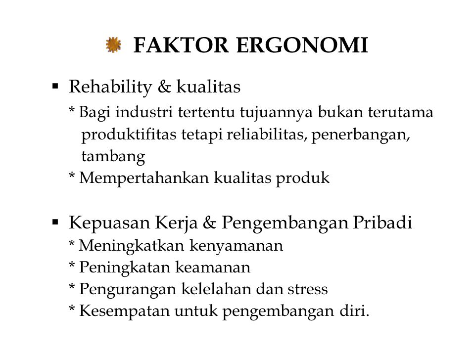 FAKTOR ERGONOMI Rehability & kualitas