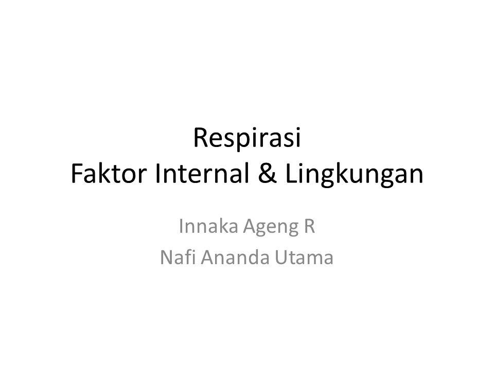 Respirasi Faktor Internal & Lingkungan