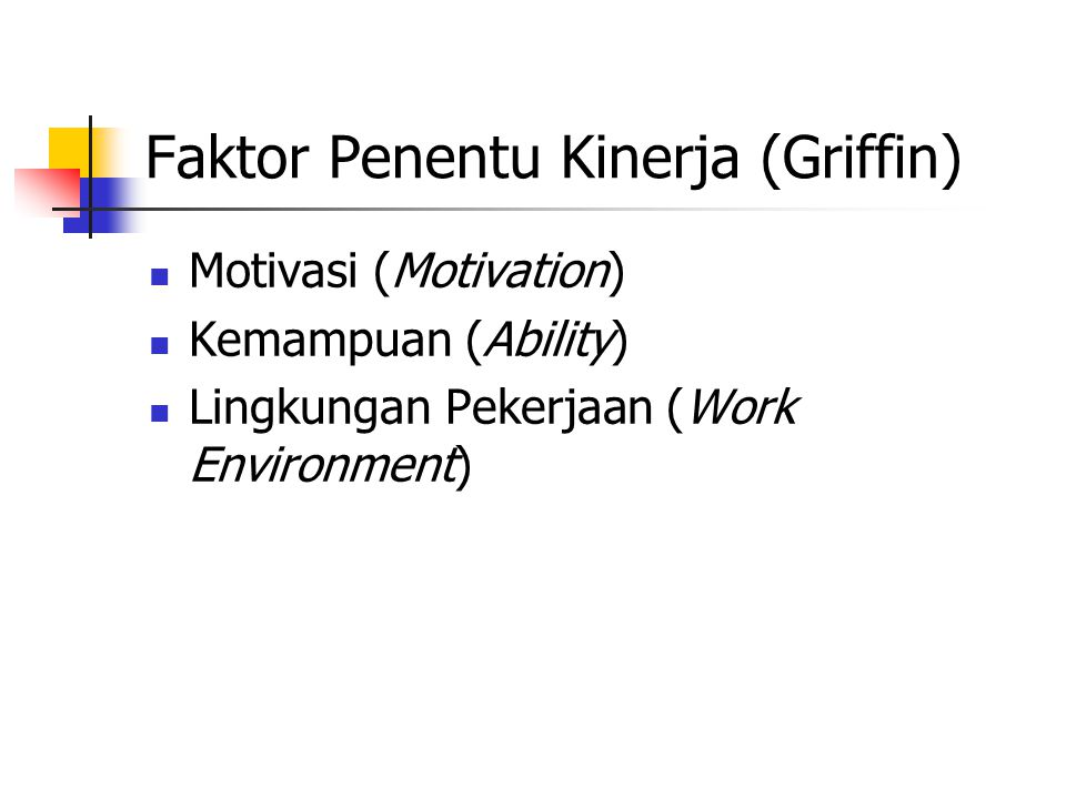 Faktor Penentu Kinerja (Griffin)