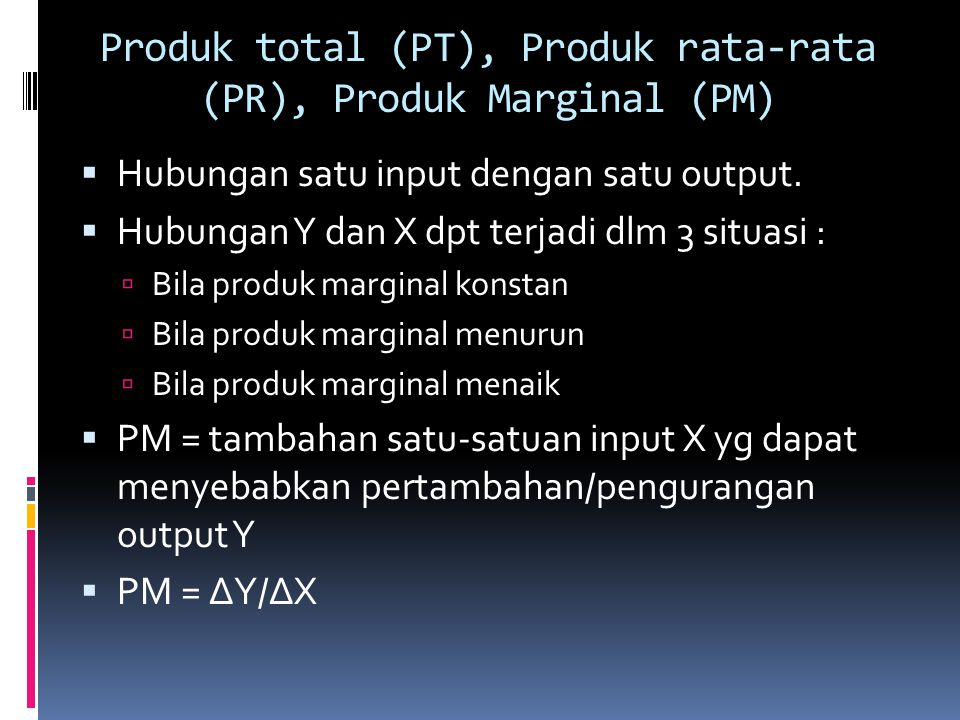 Produk total (PT), Produk rata-rata (PR), Produk Marginal (PM)