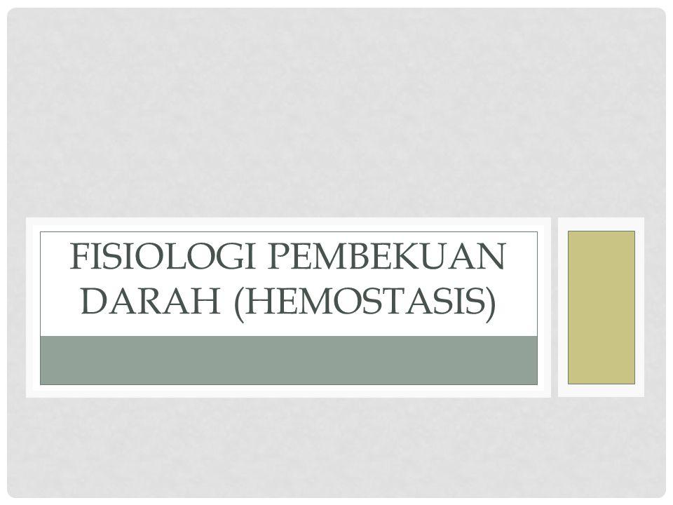 Fisiologi pembekuan darah (hemostasis)