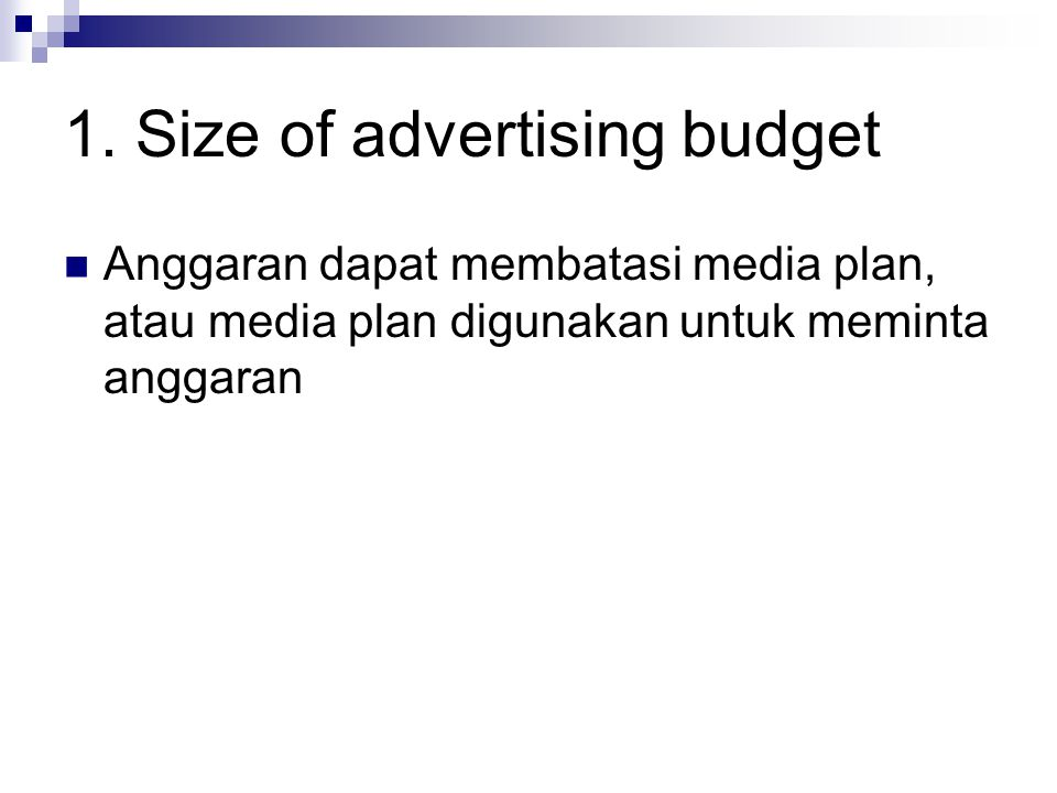 1. Size of advertising budget