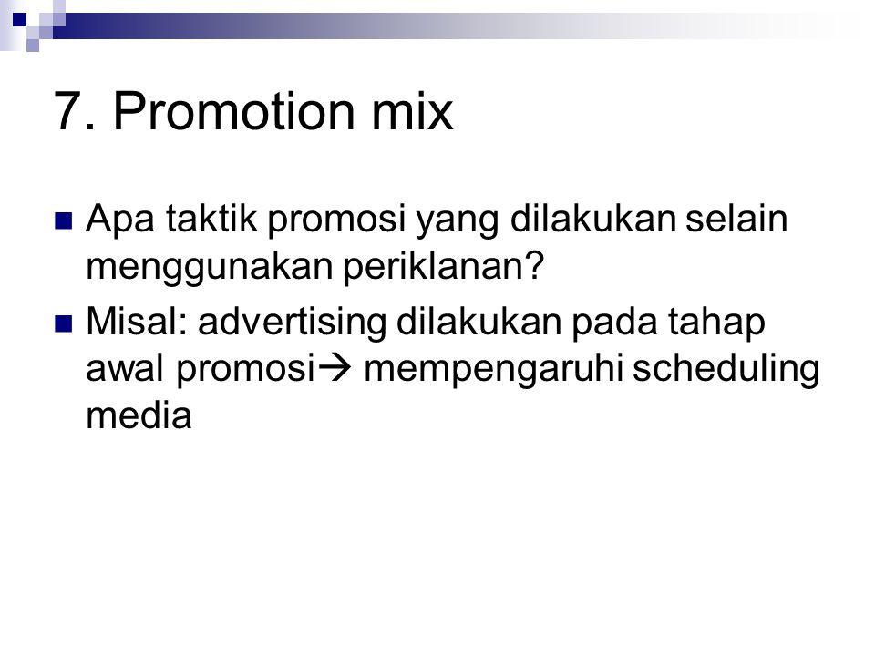 7. Promotion mix Apa taktik promosi yang dilakukan selain menggunakan periklanan