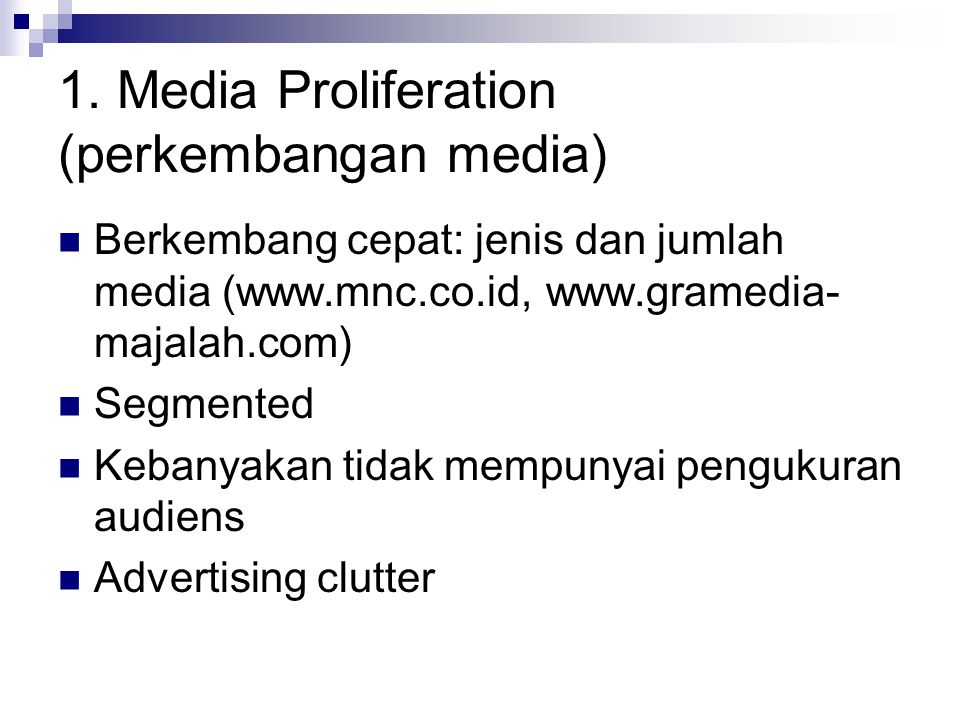 1. Media Proliferation (perkembangan media)
