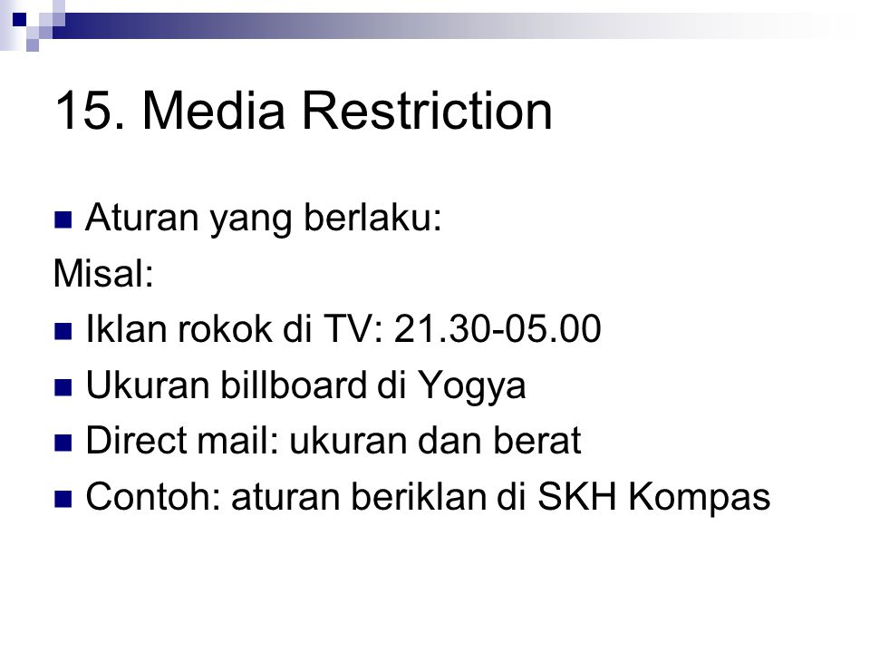 15. Media Restriction Aturan yang berlaku: Misal: