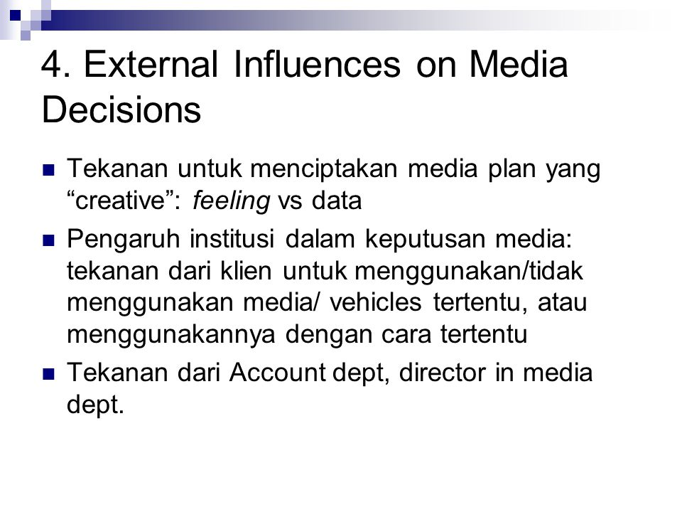 4. External Influences on Media Decisions