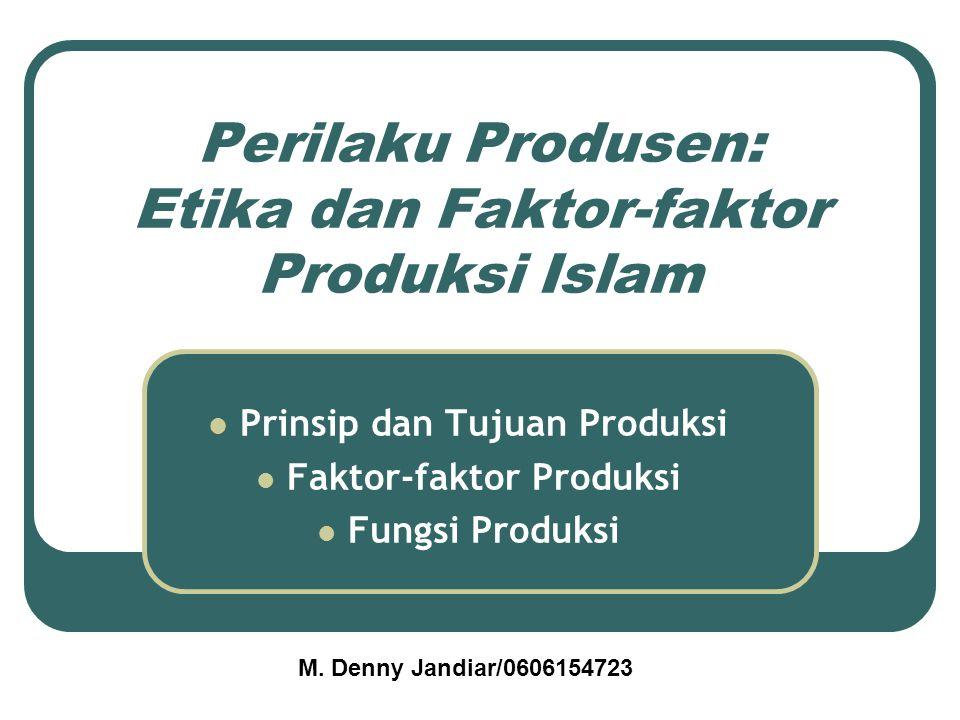 Perilaku Produsen: Etika dan Faktor-faktor Produksi Islam
