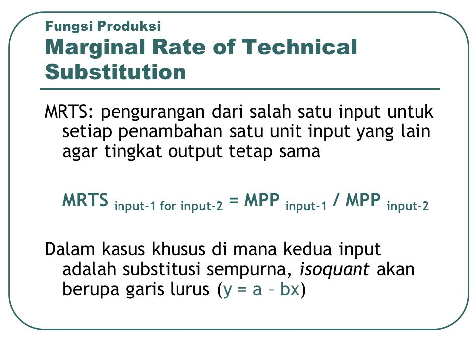 Fungsi Produksi Marginal Rate of Technical Substitution