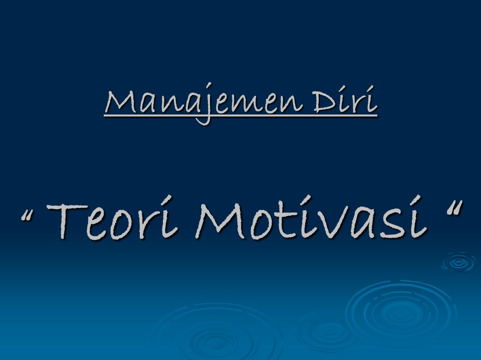 Manajemen Diri Teori Motivasi
