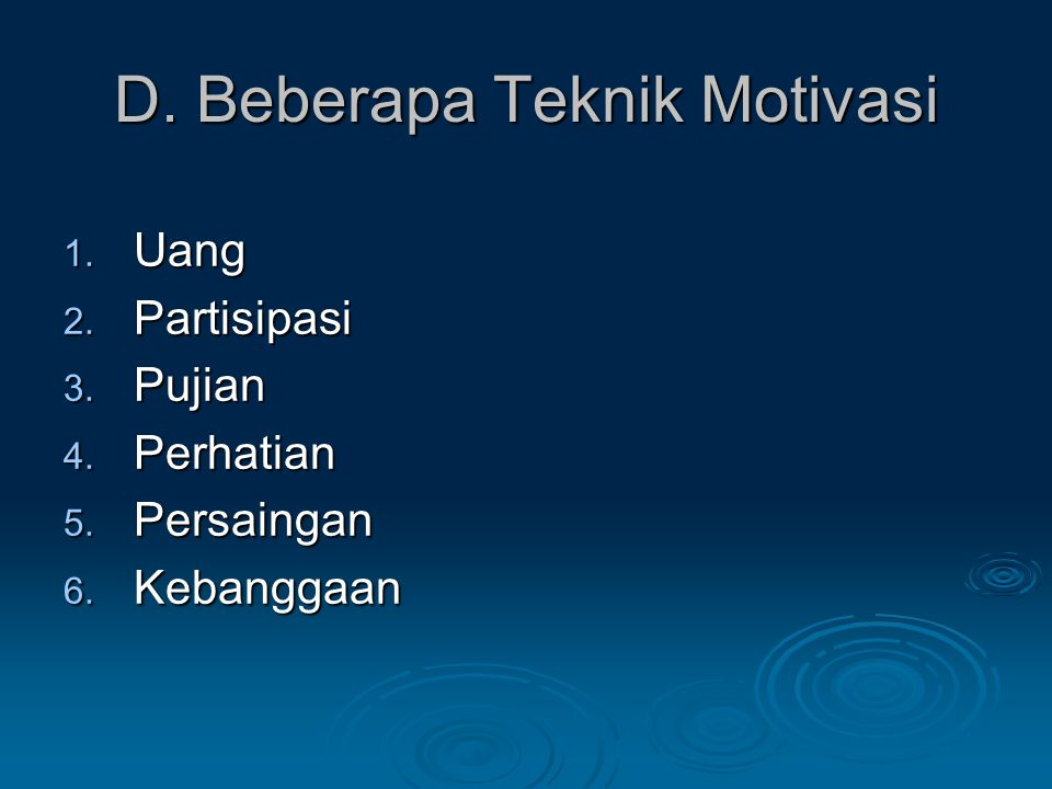 D. Beberapa Teknik Motivasi