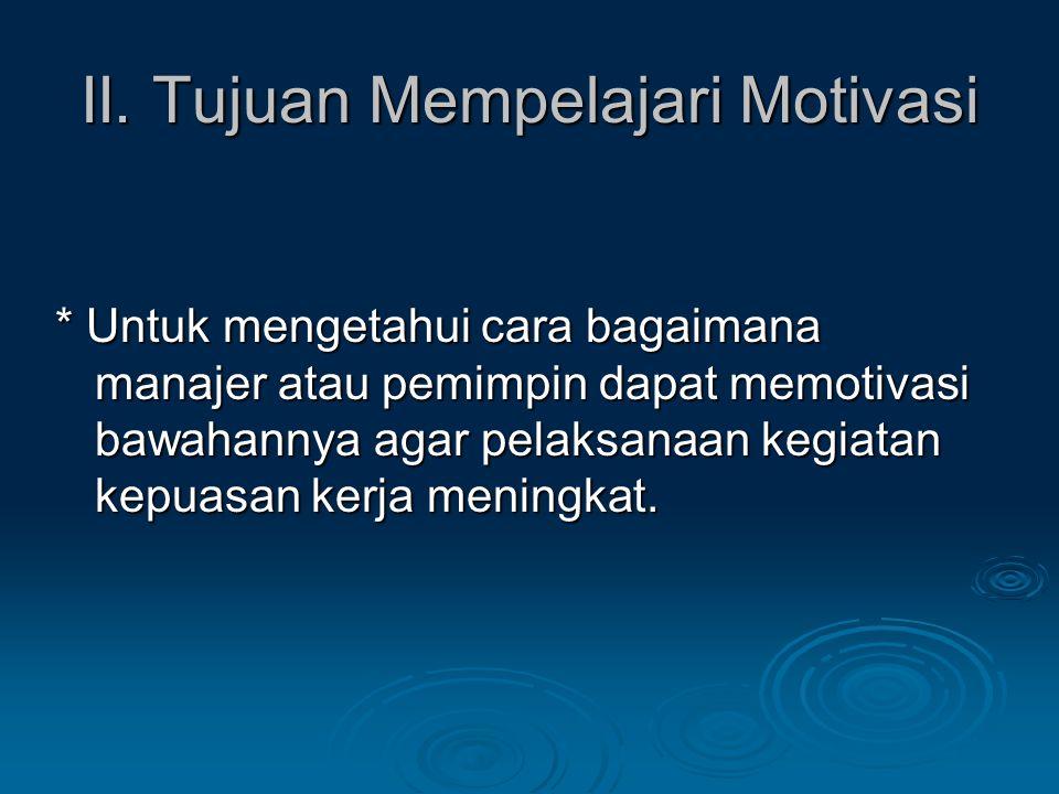 II. Tujuan Mempelajari Motivasi