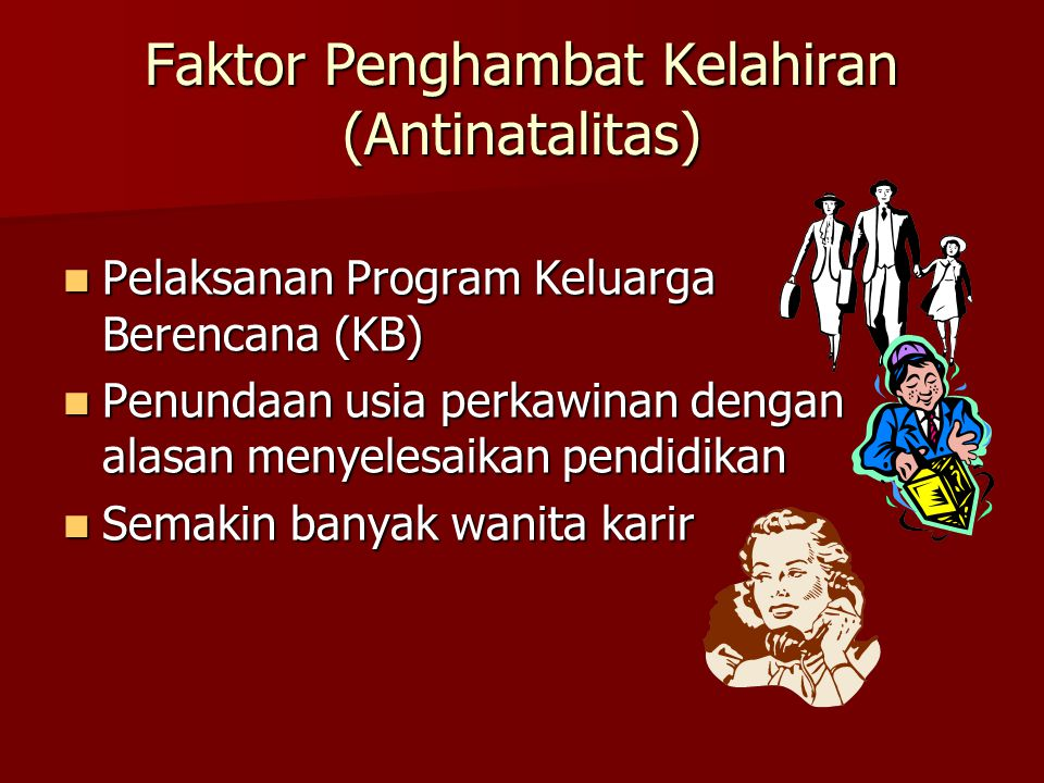 Faktor Penghambat Kelahiran (Antinatalitas)