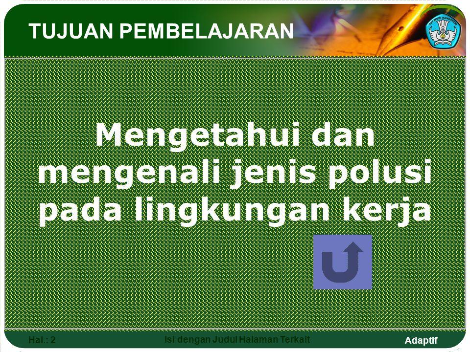 Mengetahui dan mengenali jenis polusi pada lingkungan kerja