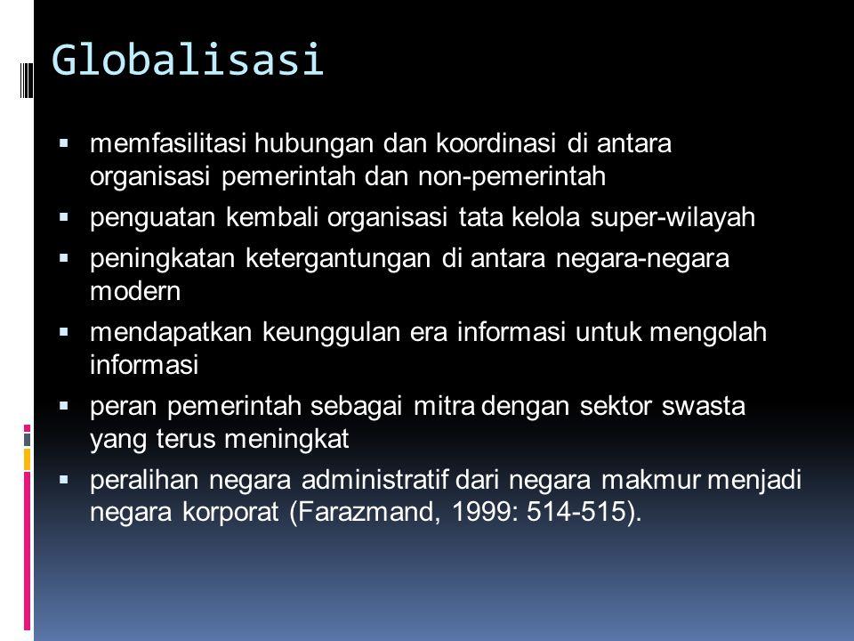 Globalisasi memfasilitasi hubungan dan koordinasi di antara organisasi pemerintah dan non-pemerintah.