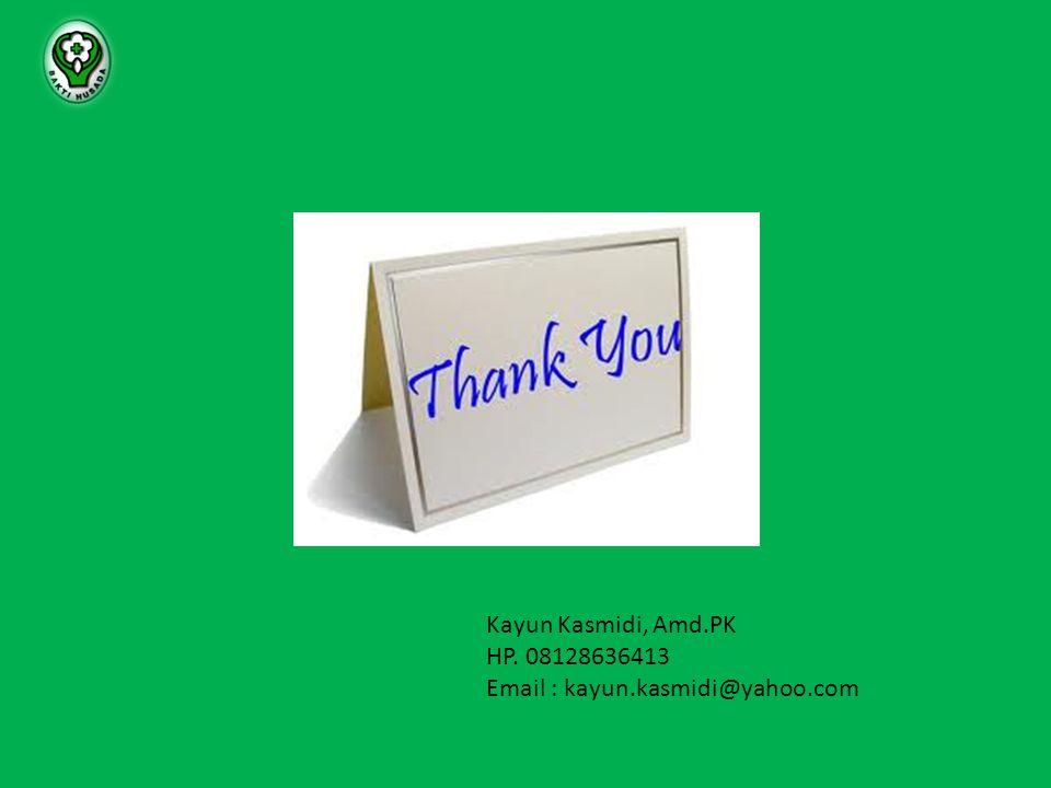 Kayun Kasmidi, Amd.PK HP. 08128636413 Email : kayun.kasmidi@yahoo.com