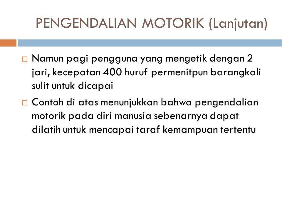 PENGENDALIAN MOTORIK (Lanjutan)