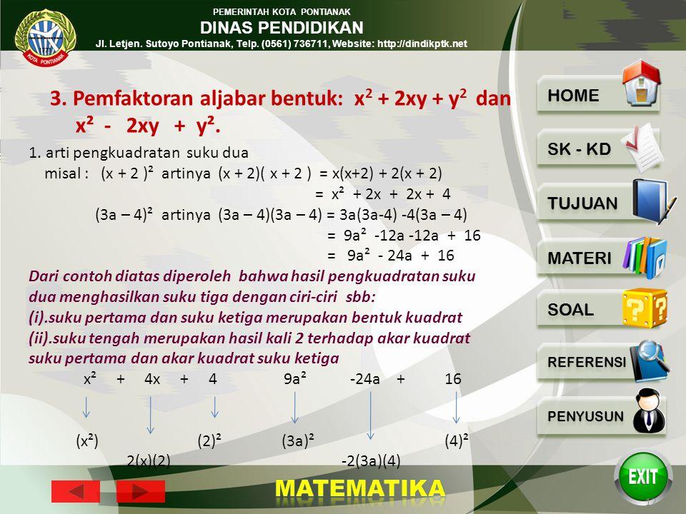 3. Pemfaktoran aljabar bentuk: x2 + 2xy + y2 dan x² - 2xy + y².