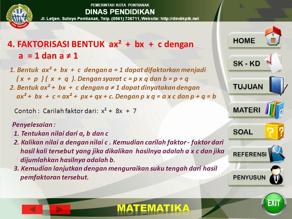 4. FAKTORISASI BENTUK ax² + bx + c dengan a = 1 dan a ≠ 1