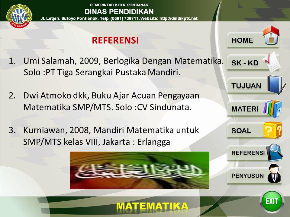 REFERENSI Umi Salamah, 2009, Berlogika Dengan Matematika.