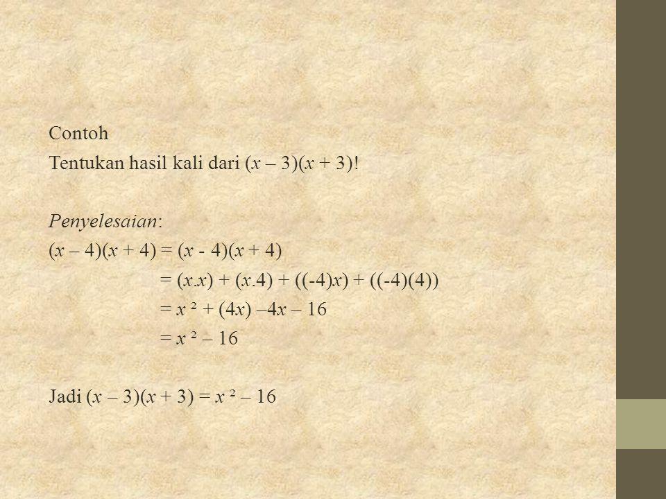 Contoh Tentukan hasil kali dari (x – 3)(x + 3)