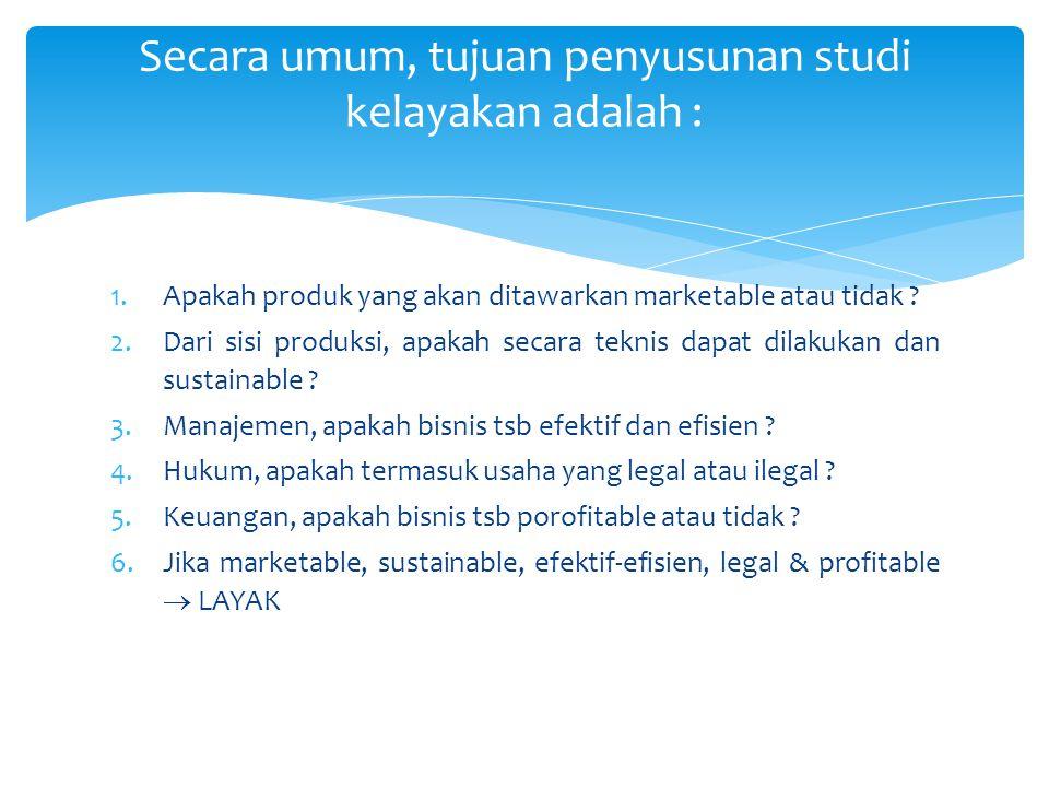 Secara umum, tujuan penyusunan studi kelayakan adalah :