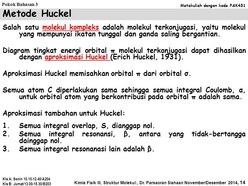 Pokok Bahasan 3 Matakuliah dengan kode PAK431. Metode Huckel.