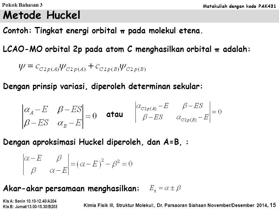Metode Huckel Contoh: Tingkat energi orbital π pada molekul etena.