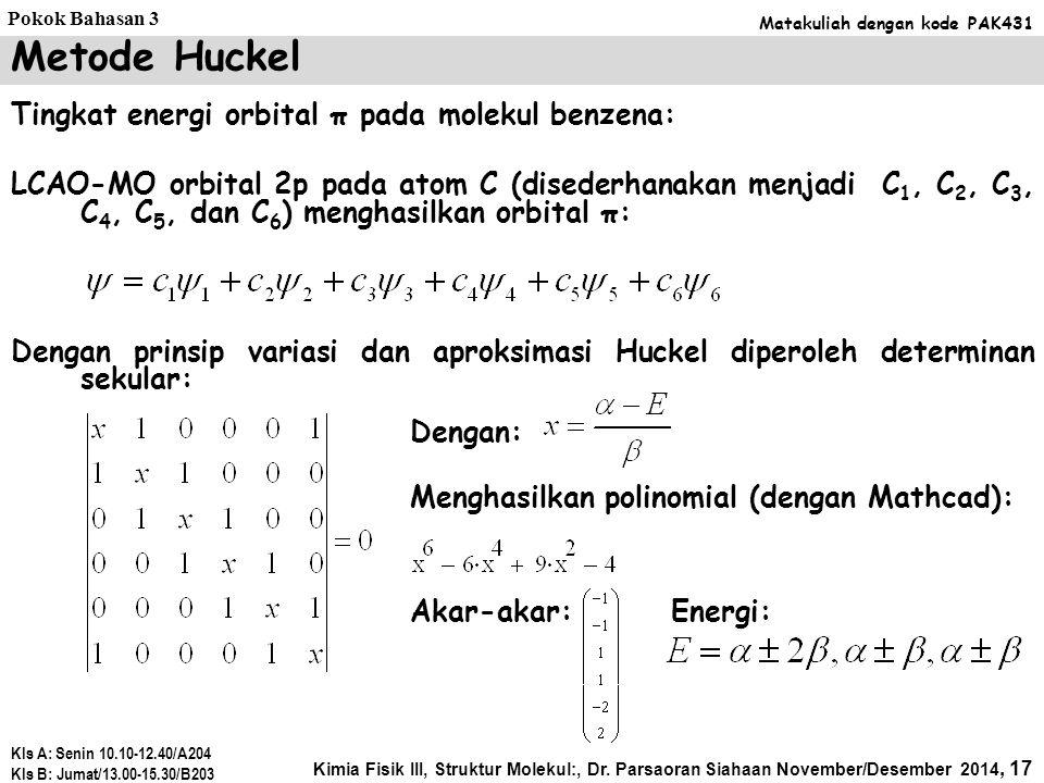 Metode Huckel Tingkat energi orbital π pada molekul benzena: