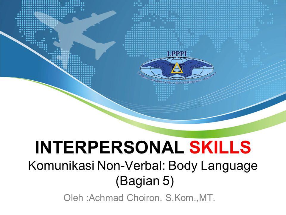 INTERPERSONAL SKILLS Komunikasi Non-Verbal: Body Language (Bagian 5)