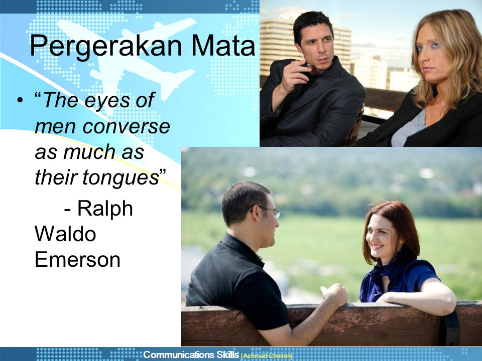 Pergerakan Mata The eyes of men converse as much as their tongues