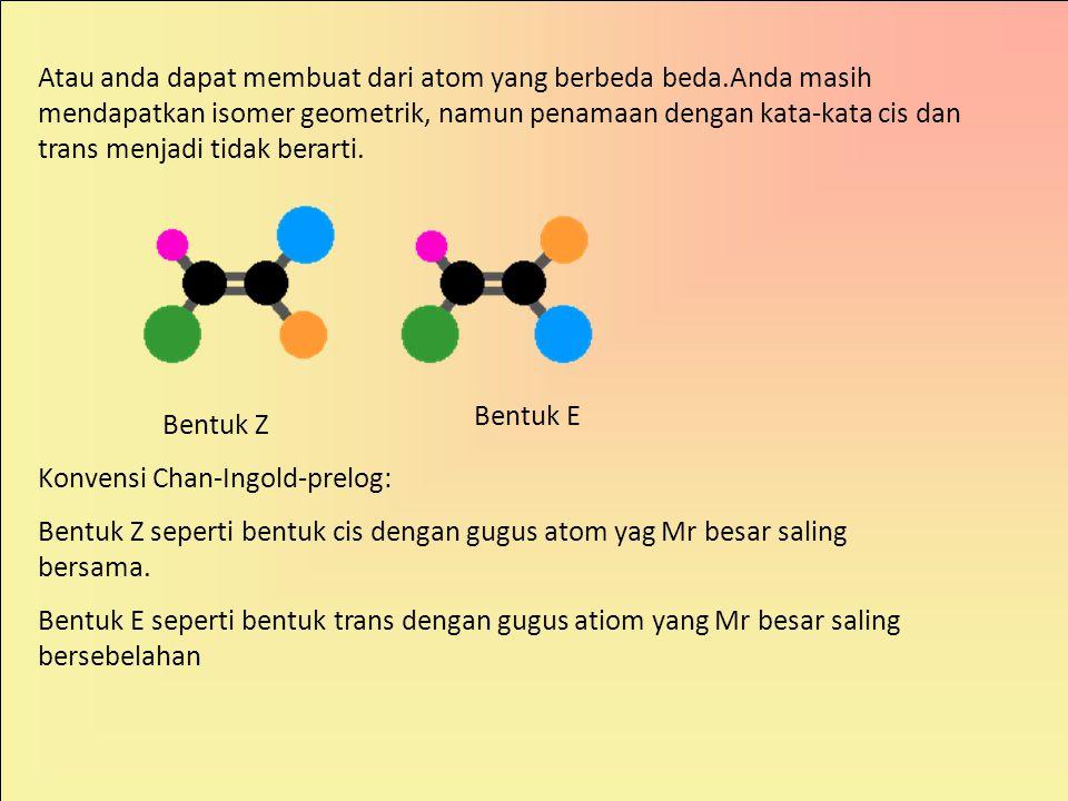 Atau anda dapat membuat dari atom yang berbeda beda